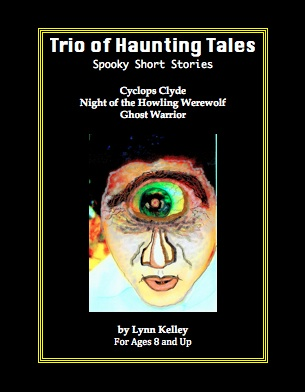 Trio of Haunting Tales, Lynn Kelley, Lynn Kelley Author, children's eBook, Scary stories