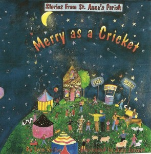 Stories From Saint Anne's Parrish, Merry as a Cricket, Pocketful of Chocolate, Lynn Kelley, Lynn Kelley Author, children's author, fiction, middle grade picture book, Catholic book for children